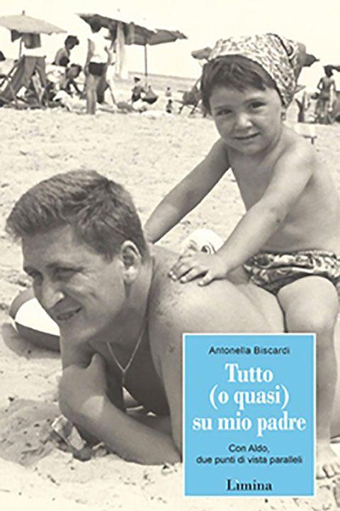 libro-tuto-o-quasi-su-mio-padre-antonella-biscardi-e5222efc